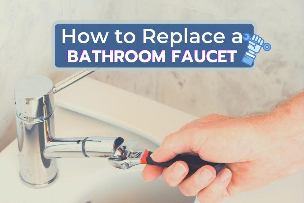 Handyman Replacing a Bathroom Faucet